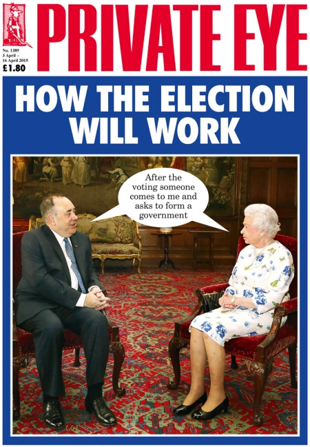How Private Eye, my favorite magazine, sees the UK election. Opposite the queen sits Alex Salmond, the last king of Scotland.